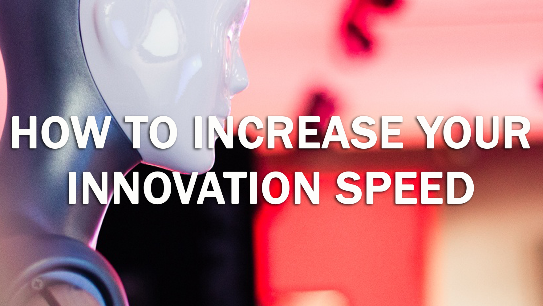 increase your innovation speed