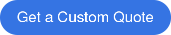 Get a Custom Quote