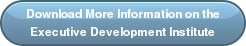 Download More Information on the  Executive Development Institute
