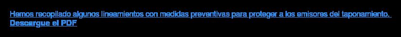 Hemos recopilado algunos lineamientos con medidas preventivas para proteger a  los emisores del taponamiento. Descargue el PDF