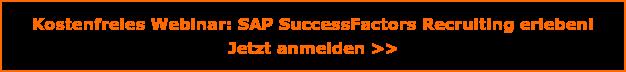 Kostenfreies Webinar: SAP SuccessFactors Recruiting erleben!  Jetzt anmelden >>