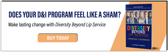 Does your D&I program feel like a sham? Make lasting change with Diversity Beyond Lip Service