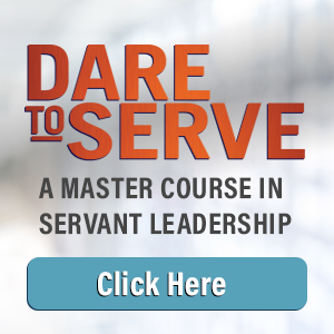 Dare to Serve Online Training: A Master Course in Servant Leadership