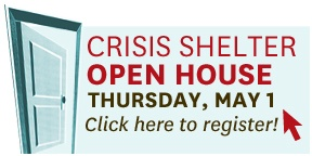 Register for Crisis Shelter Open House, May 1