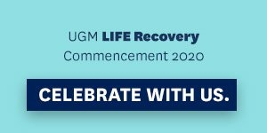 UGM Life Recovery Commencement 2020 Celebrate With Us