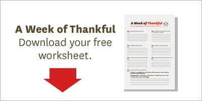 """A Week of Gratitude"": Download your free worksheet."
