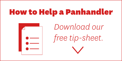 How to Help a Pandhandler. Click here to download our free tip-sheet. >