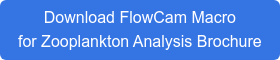 Download FlowCam Macro  for Zooplankton Analysis Brochure