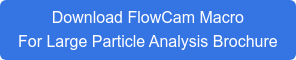 Download FlowCam Macro  For Large Particle Analysis Brochure