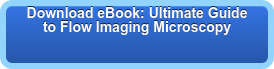 Download eBook: Ultimate Guide to Flow Imaging Microscopy