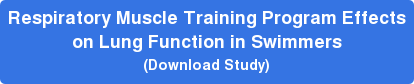 Respiratory Muscle Training Program Effects   on Lung Function in Swimmers   (Download Study)