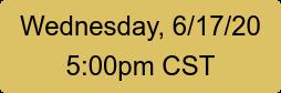 Thursday, 4/16/20 5:00pm CST