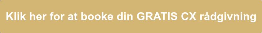 Klik her for at booke din GRATIS CX rådgivning