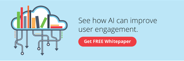 Download this whitepaper to see how AI can improve user engagement.