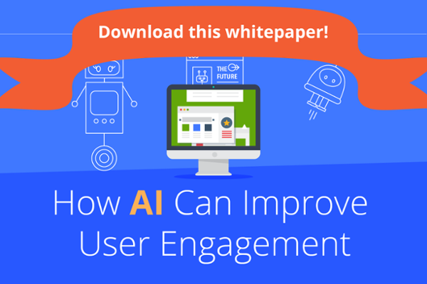 Download this whitepaper to learn how AI can improve user engagement!