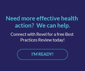 Need more effective health engagement? We can help. Connect with Revel for a free Best Practices Review.