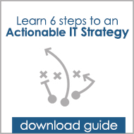 Learn 6 Steps to An Actionable IT Strategy with our eGuide