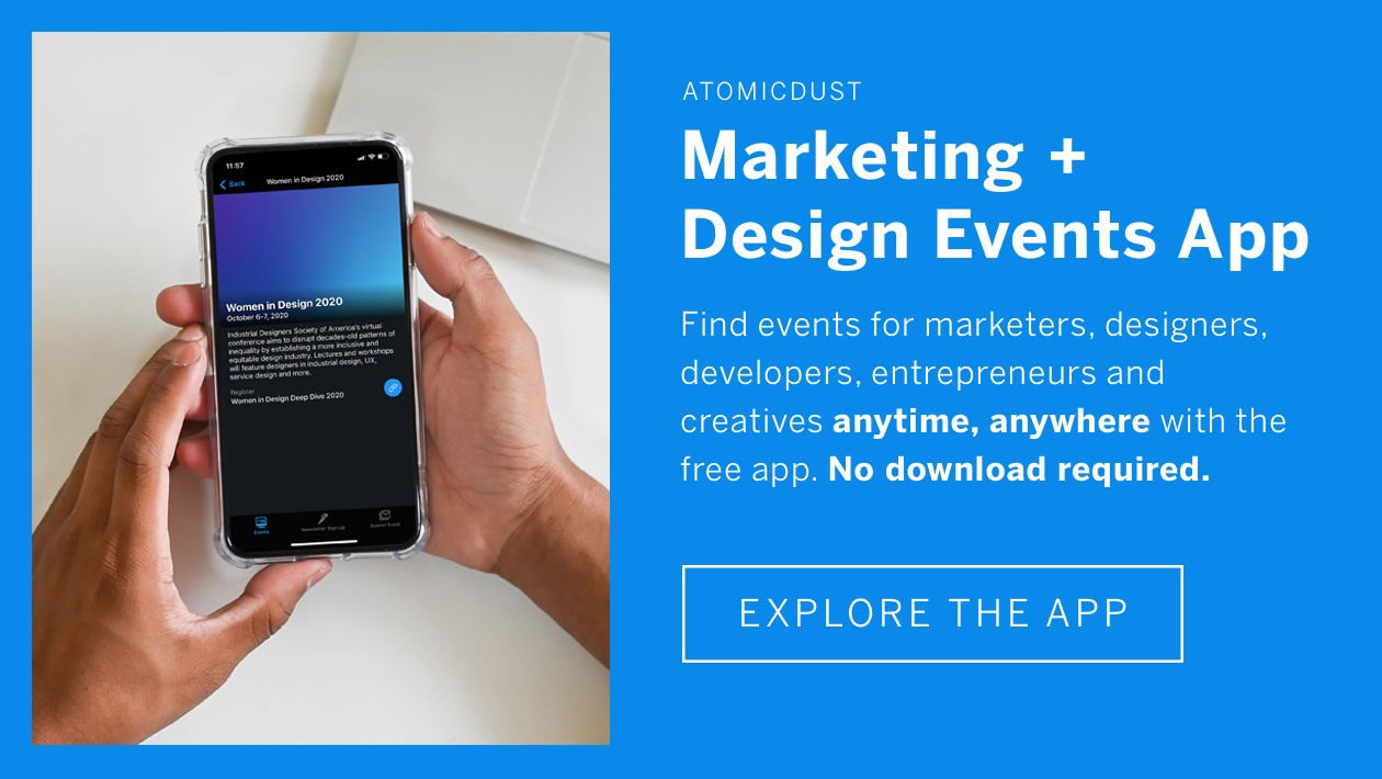 Find more events on the Marketing + Design Events App. Explore the App