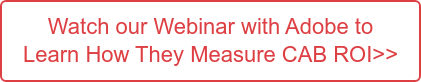 Find out from Adobe How to Measure CAB ROI. Watch our Webinar Featuring Adobe ></noscript>>