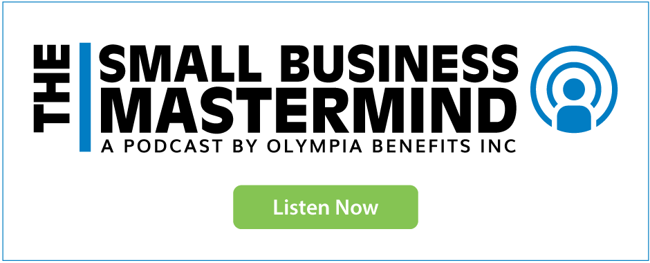 The Small Business Mastermind Podcast is a new resource for small businesses in Canada, presented by Olympia Benefits.  Listen now to monthly episodes.