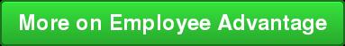 More on Employee Advantage