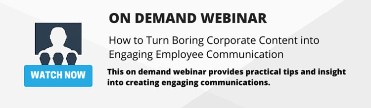 http://signup.newsweaver.com/how-to-turn-boring-corporate-content-into-engaging-employee-communication-recording