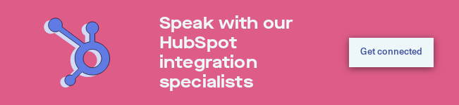 Speak with our HubSpot integration specialists Get connected