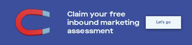 Claim your free inbound marketing assessment Let's go