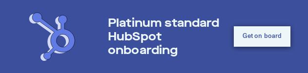 Platinum standard HubSpot onboarding Get on board