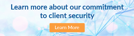 Learn more about our commitment to client security