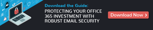 Download the guide: Protecting your office 365 investment with robust email security