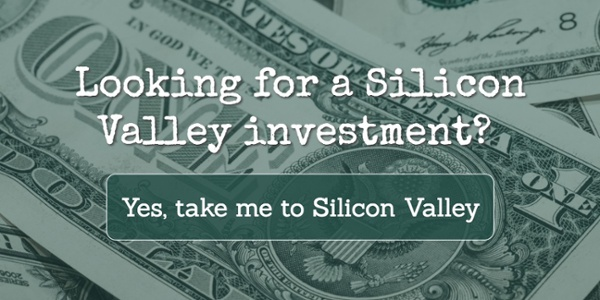 Looking for a Silicon Valley investment?