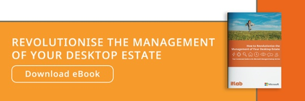 Revolutionise the management of your desktop estate – download our eBook!
