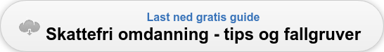 Last ned gratis guide Skattefri omdanning - tips og fallgruver