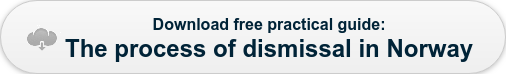 Download free practical guide: The process of dismissal in Norway