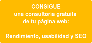 CONSIGUE una consultoría gratuita  de tu página web:  Rendimiento, usabilidad y SEO