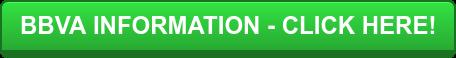 BBVA INFORMATION - CLICK HERE!