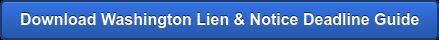 Download WashingtonLien & Notice Deadline Guide