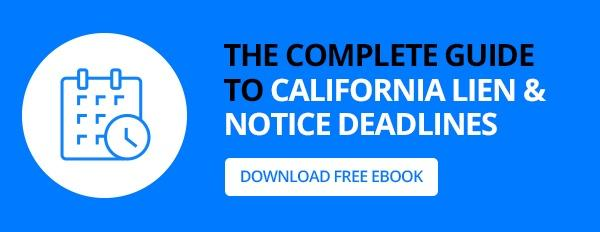 the complete guide to california lien & notice deadlines
