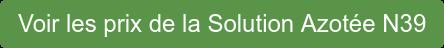 Voir les prix de la Solution Azotée N39