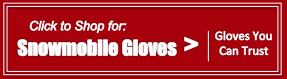 Shop for Snowmobile Gloves