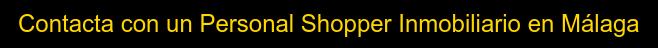 Contacta con un Personal Shopper Inmobiliario en Málaga