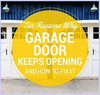 why garage doors open on their own and how to fix it