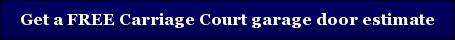 Get a FREE Carriage Court garage door estimate