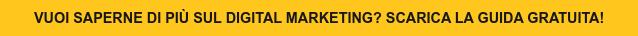 Vuoi saperne di più sul Digital Marketing? Scarica la guida gratuita!