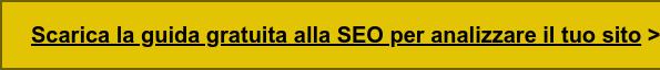 Vuoi capire come valutare la SEO del tuo sito? Scarica la guida gratuita alla  SEO Clinic >