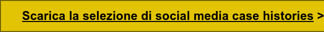 Scarica la selezione di social media case histories>