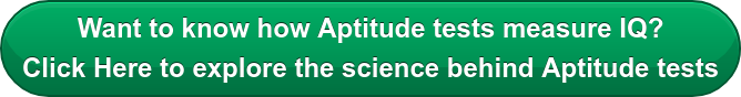 Want to know how Aptitude tests measure IQ? Click Here to explore the science  behind Aptitude tests