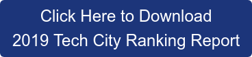 Click Here to Download 2019 Tech City Ranking Report