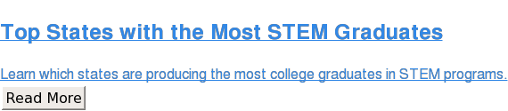 Top States with the Most STEM Graduates  Learn which states are producing the most college graduates in STEM programs. Read More